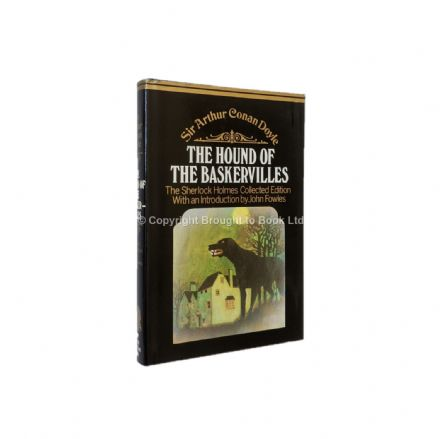 The Hound of the Baskervilles by Sir Athur Conan Doyle Introduction by John Fowles First Edition